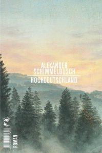 """""""Hochdeutschland"""" von Alexander Schimmelbusch. (Cover: Verlag)"""